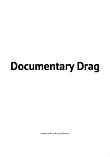 Johan Lundin/Rasmus Östebro - Documentary Drag Script (2015)